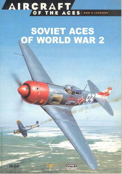 Soviet Aces of World War 2 (Osprey Aircraft of the Aces Men & Legends, #3)