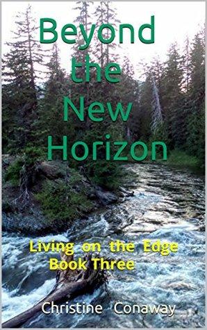 Beyond the New Horizon: Living on the Edge Book Three