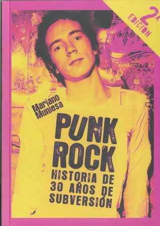 Punk rock: historia de 30 años de subversión