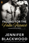 Falling for the Fake Fiance by Jennifer Blackwood