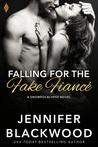 Falling for the Fake Fiance by Jennifer Blackwood