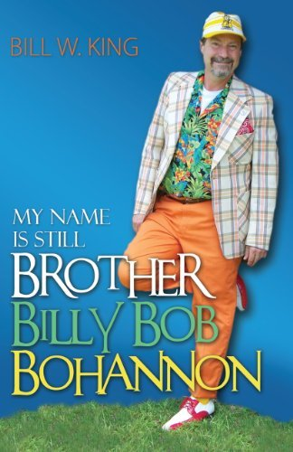 My Name is Still Brother Billy Bob Bohannon
