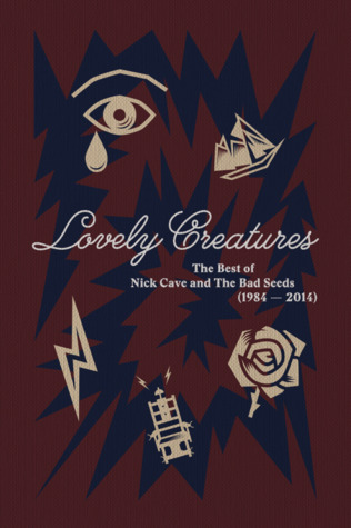 Lovely Creatures - The Best of Nick Cave and the Bad Seeds 1984-2014