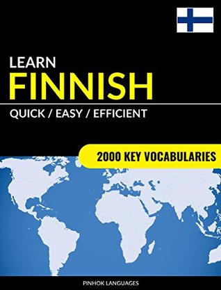 Learn Finnish - Quick / Easy / Efficient: 2000 Key Vocabularies