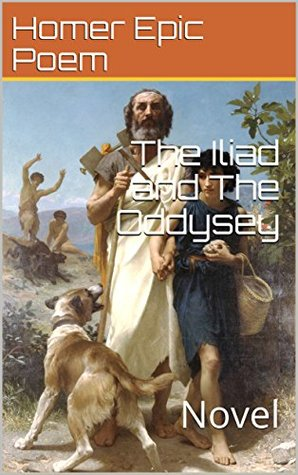The Iliad and The Oddysey: Novel