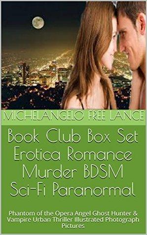 Book Club Box Set Erotica Romance Murder BDSM Sci-Fi Paranormal : Phantom of the Opera Angel Ghost Hunter & Vampire Urban Thriller Illustrated Photograph ... at the End Last Word First Book Club 12)