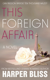 This Foreign Affair by Harper Bliss