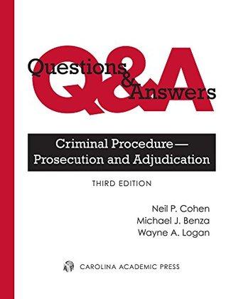 Questions & Answers: Criminal Procedure--Prosecution and Adjudication