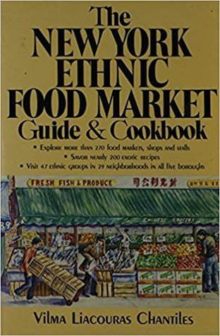 The New York Ethnic Food Market Guide & Cookbook
