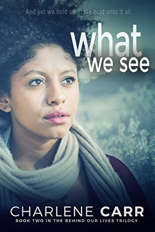 what-we-see-behind-our-lives-trilogy-book-2