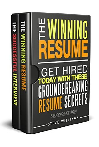 The Winning Resume and Successful Interview Bundle: Resume Templates - Job Interview Questions - Cover Letter Tips (Get Hired Today, Resume Writing, Job Interview Questions Book 3)
