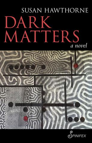 Dark Matters: A Novel
