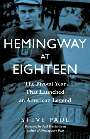 hemingway-at-eighteen-the-pivotal-year-that-launched-an-american-legend