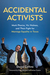 Accidental Activists by David Collins