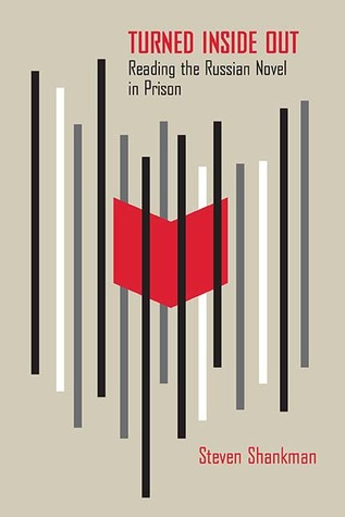 Turned Inside Out: Reading the Russian Novel in Prison