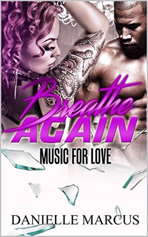 Breathe Again: Music For Love (Breathless Book 2)
