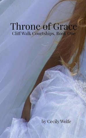 Throne of Grace (Cliff Walk Courtships, #1)