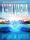 Kholvaria (The Color of Water and Sky, #2)