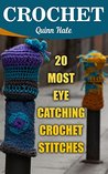 Crochet: 20 Most Eye Catching Crochet Stitches