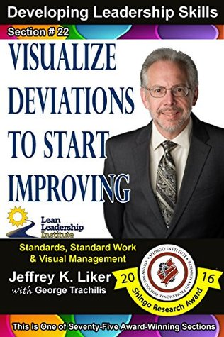 Developing Leadership Skills 22: Visualize Deviations to Start Improving - Module 3 Section 4