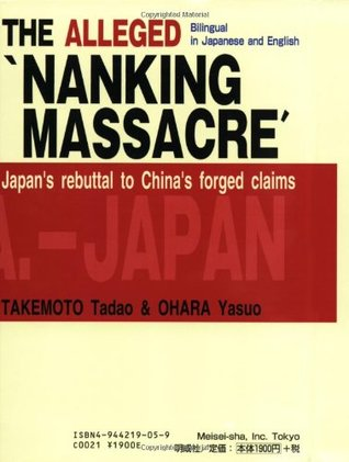 The Alleged Nanking Massacre Japans Rebuttal To Chinas Forged