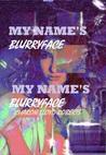 My name's BLURRYFACE, My name's BLURRYFACE