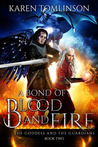 A Bond Of Blood and Fire by Karen Tomlinson