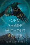 Shape Without Form, Shade Without Color cover