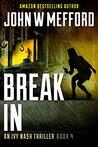 Break IN by John W. Mefford