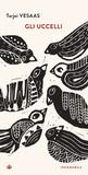 Gli uccelli by Tarjei Vesaas