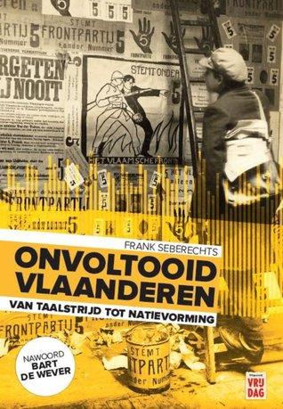 Onvoltooid Vlaanderen: Van taalstrijd tot natievorming