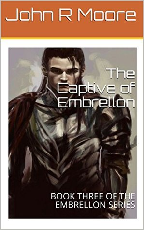 Free Download The Captive of Embrellon: BOOK THREE OF THE EMBRELLON SERIES EPUB