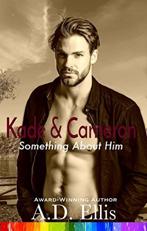 Recent Release Review: Kade and Cameron by A.D. Ellis