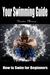 Your Swimming Guide: How to...