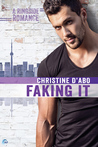 Faking It by Christine d'Abo