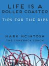 Life Is A Roller Coaster: Tips For The Dips (Pep Talks Book 4)