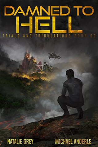 Damned To Hell: A Kurtherian Gambit Series (Trials And Tribulations, #2)
