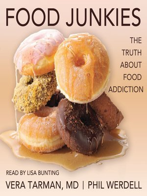 Food junkies the truth about food addiction by vera tarman forumfinder Image collections