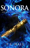 Sonora and the Scroll of Alexandria by T.S. Hall
