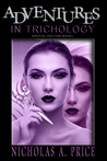 Adventures in Trichology by Nicholas A. Price