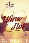 Wine Not (The Liquor Cabinet series Book 3)