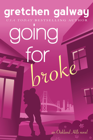 Going for Broke (Oakland Hills, #5)