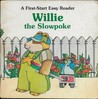 Willie the Slowpoke