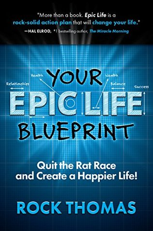Your epic life blueprint quit the rat race and create a happier 35079026 malvernweather Image collections