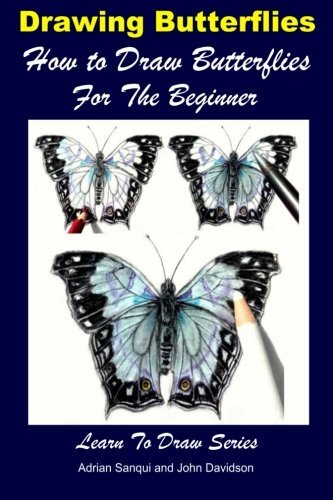 Drawing Butterflies - How to Draw Butterflies For the Beginner (Learn to draw) (Volume 45)