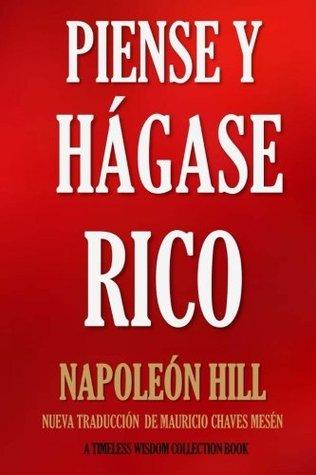 Piense y Hágase Rico.: Nueva Traducción, basada en la versión original 1937. (Timeless Wisdom Collection) (Volume 56)