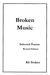 Broken Music: Selected Poems, Revised Edition