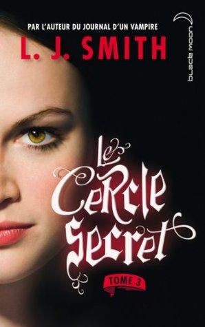 Le cercle secret 3 (Le Cercle Secret - Saison 1)