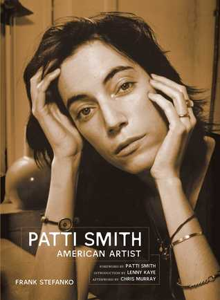 Patti Smith: American Artist por Frank Stefanko, Chris Murray, Patti Smith, Lenny Kaye