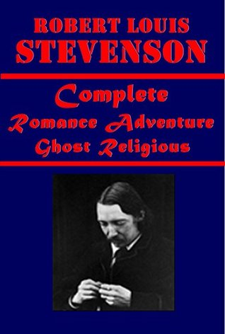 Robert Louis Stevenson 40- Strange Case of Dr. Jekyll and Mr. Hyde Treasure Island Kidnapped Black Arrow Travels with a Donkey in the Cevennes New Arabian ... Catriona Island Nights' Entertainments